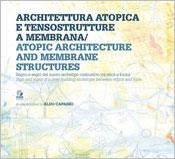 Architettura atopica e tensostrutture a membrana / Atopic architecture and membrane structures