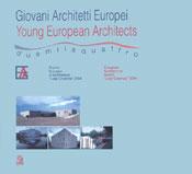 Giovani Architetti Europei / Young European Architects