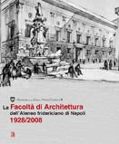 La Facoltà di Architettura dell'Ateneo fridericiano di Napoli 1928/2008