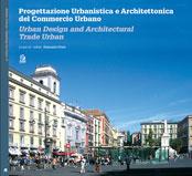 Progettazione Urbanistica e Architettonica del Commercio Urbano