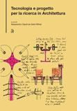Tecnologia e progetto per la ricerca in architettura