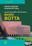 Quarantaquattro domande a Mario Botta