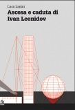 Ascesa e caduta di Ivan Leonidov