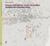 Atlante dell'abitare nuovo di Avellino / Avellino new housing Atlas