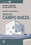 Quindici domande a Alberto Campo Baeza